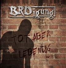 BRDigung - Tot aber lebendig CD